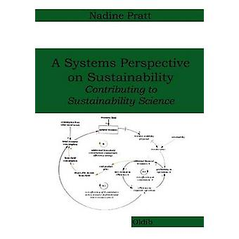 A Systems Perspective on SustainabilityContributing to Sustainability Science by Pratt & Nadine