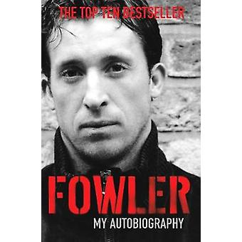Fowler My Autobiography by Fowler & Robbie