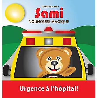 SAMI NOUNOURS MAGIQUE Urgence  lhpital  dition en couleurs by Bourdon & Murielle