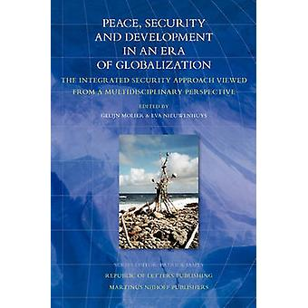 Peace Security and Development in an Era of Globalization by Molier & Gelijn