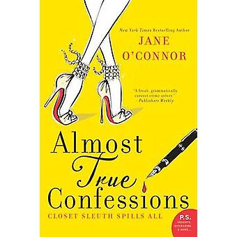 Almost True Confessions - Closet Sleuth Spills All by Jane O'Connor -