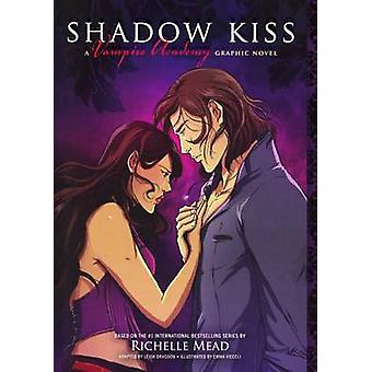 Shadow Kiss - A Graphic Novel by Richelle Mead - Leigh Dragoon - 97806