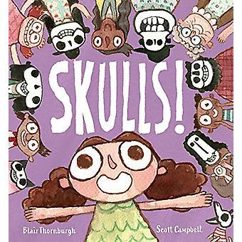 Skulls! by Blair Thornburgh - 9781534414006 Book