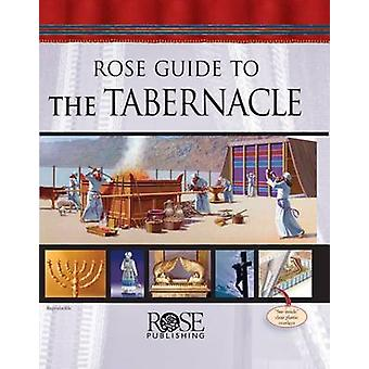 Rose Guide to the Tabernacle by Rose Publishing - 9781596362765 Book
