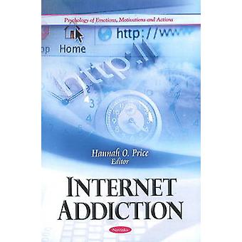 Internet Addiction by Hannah O. Price - 9781611220582 Book