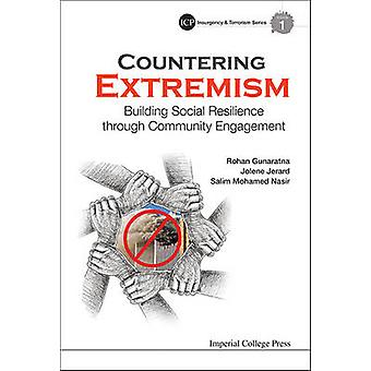 Countering Extremism - Building Social Resilience Through Community En