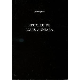 Histoire De Louis Anniaba - Roi D'essenie En Afrique Sur La Cote De Gu