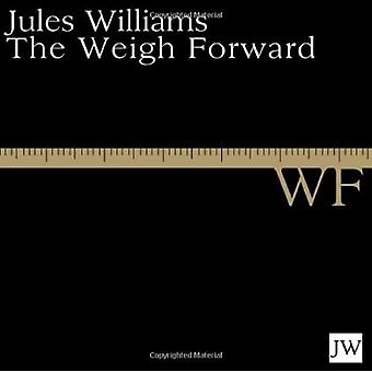 The Weigh Forward. Jules Williams
