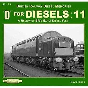 D For Diesels  - 11 - A Review of BR's Early Diesel Fleet by David Dunn