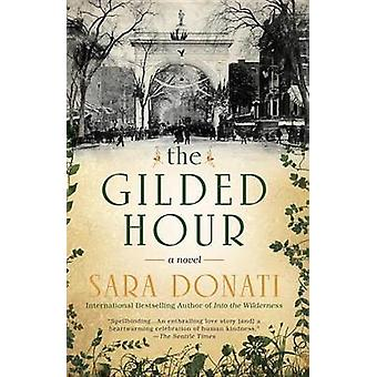 The Gilded Hour by Sara Donati - 9780425283349 Book