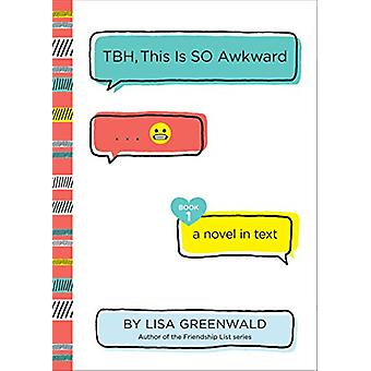 TBH #1 - TBH - This Is So Awkward by Lisa Greenwald - 9780062689917 Bo