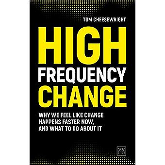 High Frequency Change - why we feel like change happens faster now - a