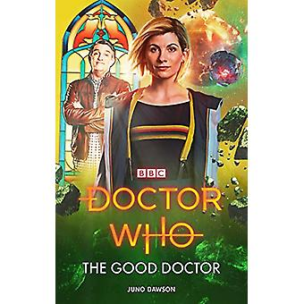 Doctor Who - The Good Doctor by Juno Dawson - 9781785945090 Book