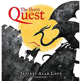 The Hero's Quest by Jeffrey Alan Love - 9781406387889 Book
