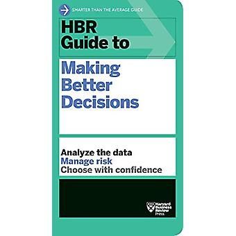 HBR Guide to Making Better Decisions by Harvard Business Review - 978