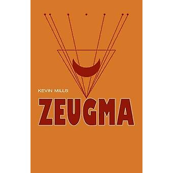Zeugma by Kevin Mills - 9781788640718 Book