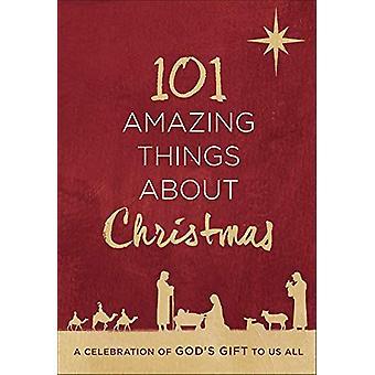 101 cose incredibili sul Natale - Una celebrazione di Dio's Regalo a noi