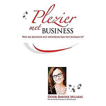 Plezier met Business - Joy of Business Dutch by Simone Milasas - 9781
