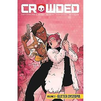 Crowded Volume 2 by Christopher Sebela - 9781534313750 Book