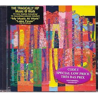 Tragically Hip - Music at Work [CD] USA import