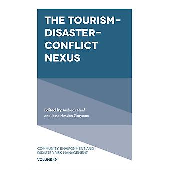 The TourismDisasterConflict Nexus by Edited by Andreas Neef & Edited by Jesse Hession Grayman