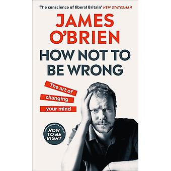 How Not To Be Wrong by OBrien & James
