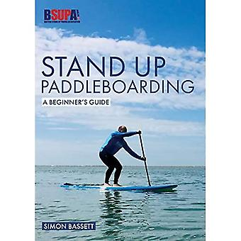 Stand Up Paddleboarding: Een Beginner's Guide: Learn to SUP (Beginner's Guides)
