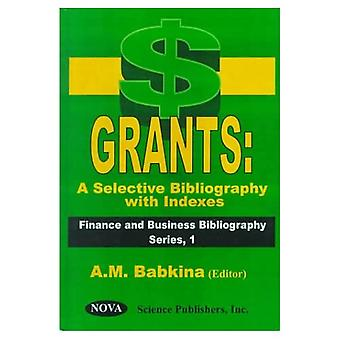 Grants : A Selective Bibliography with Indexes