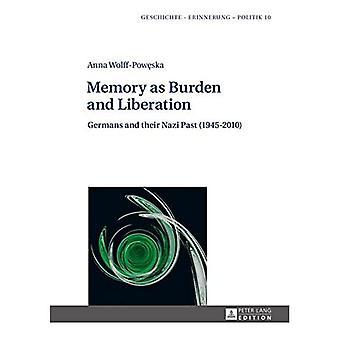 Memory as Burden and Liberation: Germans and Their Nazi Past (1945-2010) (Geschichte - Erinnerung - Politik)