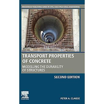 Transport Properties of Concrete by Claisse & Peter A. Professor & Emeritus & Coventry University & UK