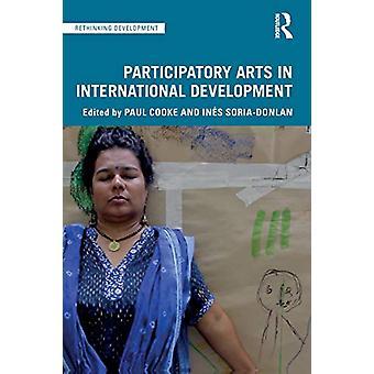 Participatory Arts in International Development by Paul Cooke - 97803