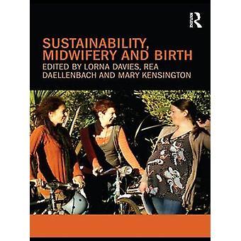 Sustainability - Midwifery and Birth by Lorna Davies - 9780415563345