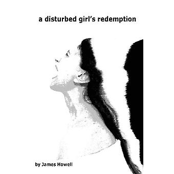A Disturbed Girl's Redemption by James Howell - 9780956926043 Book