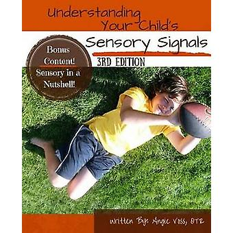 Understanding Your Child's Sensory Signals by Angie Voss - 9781466263