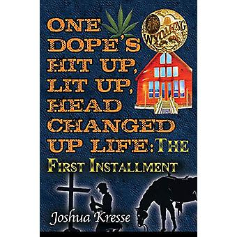 One Dope's Hit Up - Lit Up - Head Changed Up Life - The First Installm