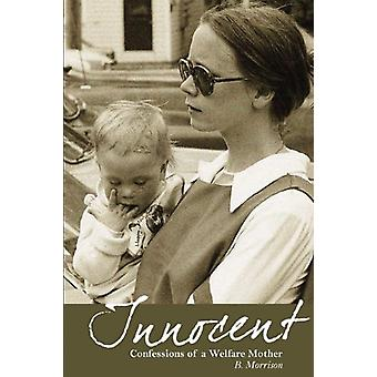 Innocent - Confessions of a Welfare Mother by Barbara Morrison - 97819