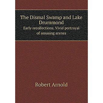 The Dismal Swamp and Lake Drummond Early Recollections. Vivid Portray