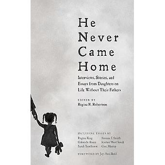 He Never Came Home by Foreword by Joy ann Reid & Edited by Regina R Robertson