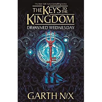 Drowned Wednesday The Keys to the Kingdom 3