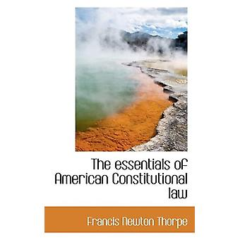 The essentials of American Constitutional law by Francis Newton Thorp