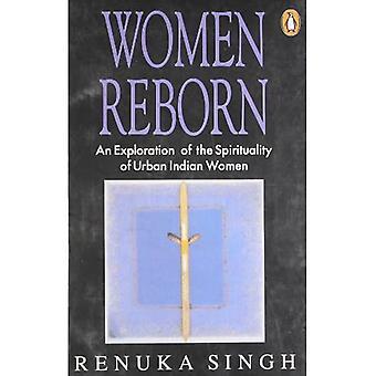 Women Reborn: An Exploration of the Spirituality of Urban Indian Women