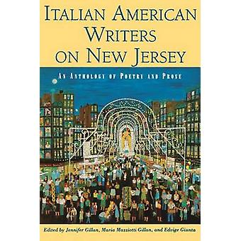 Italian American Writers on New Jersey by Edited by Maria Mazziotti Gillan & Edited by New Jersey City University Edvige Giunta Associate Professor of English USA