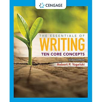 The Essentials of Writing by Yagelski & Robert State University of New York & Albany