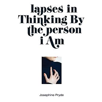 Josephine Pryde caduca em Thinking By the person i Am by Anthony ElmsJosephine PrydeJamie Stevens
