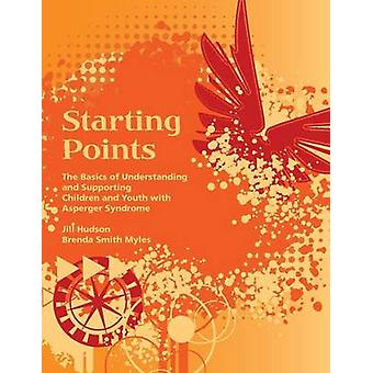Starting Points  The Basics of Understanding and Supporting Children and Youth with Asperger Syndrome by Hudson & MS CCLS