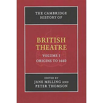 The Cambridge History of British Theatre 3 Volume Paperback Set by Edited by Jane Milling & Edited by Peter Thomson & Edited by Joseph Donohue & Edited by Baz Kershaw