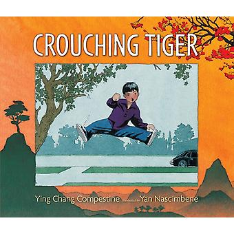 Crouching Tiger by Ying Chang Compestine & Illustrated by Yan Nascimbene