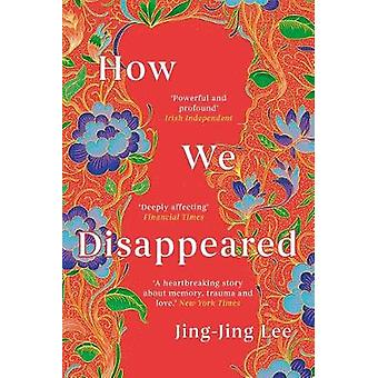 How We Disappeared LONGLISTED FOR THE WOMEN'S PRIZE FOR FICTION 2020