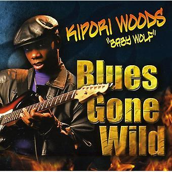 Kipori Woods - Blues Gone Wild [CD] USA import
