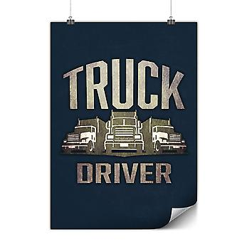 Matte or Glossy Poster with Truck Driver Job | Wellcoda | *y3578